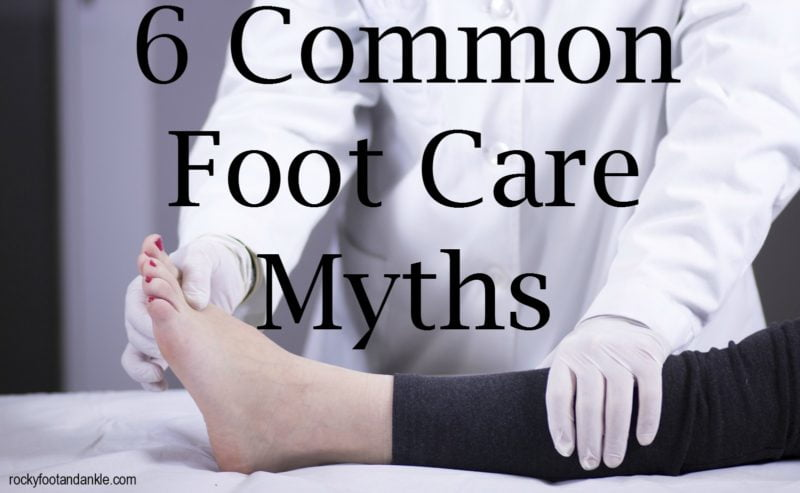 6 Common Foot Care Myths