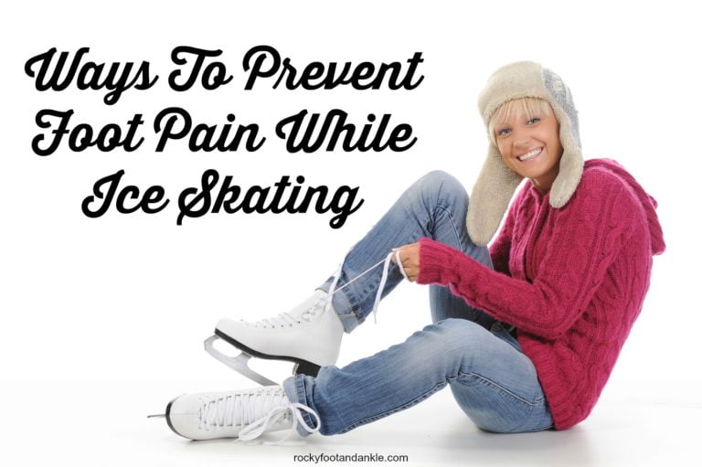 Ways to Prevent Foot Pain While Ice Skating