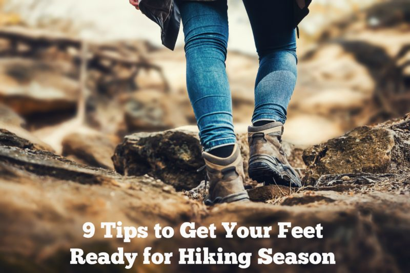 9 Tips to Get Your Feet Ready for Hiking Season