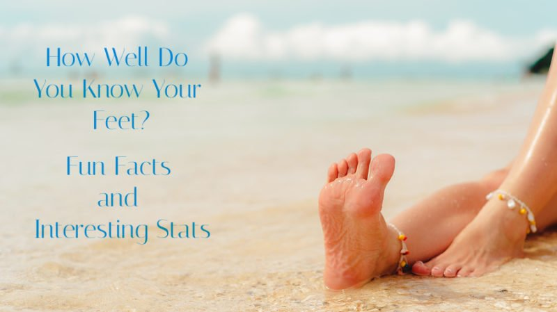 How Well Do You Know Your Feet? Fun Facts and Interesting Stats
